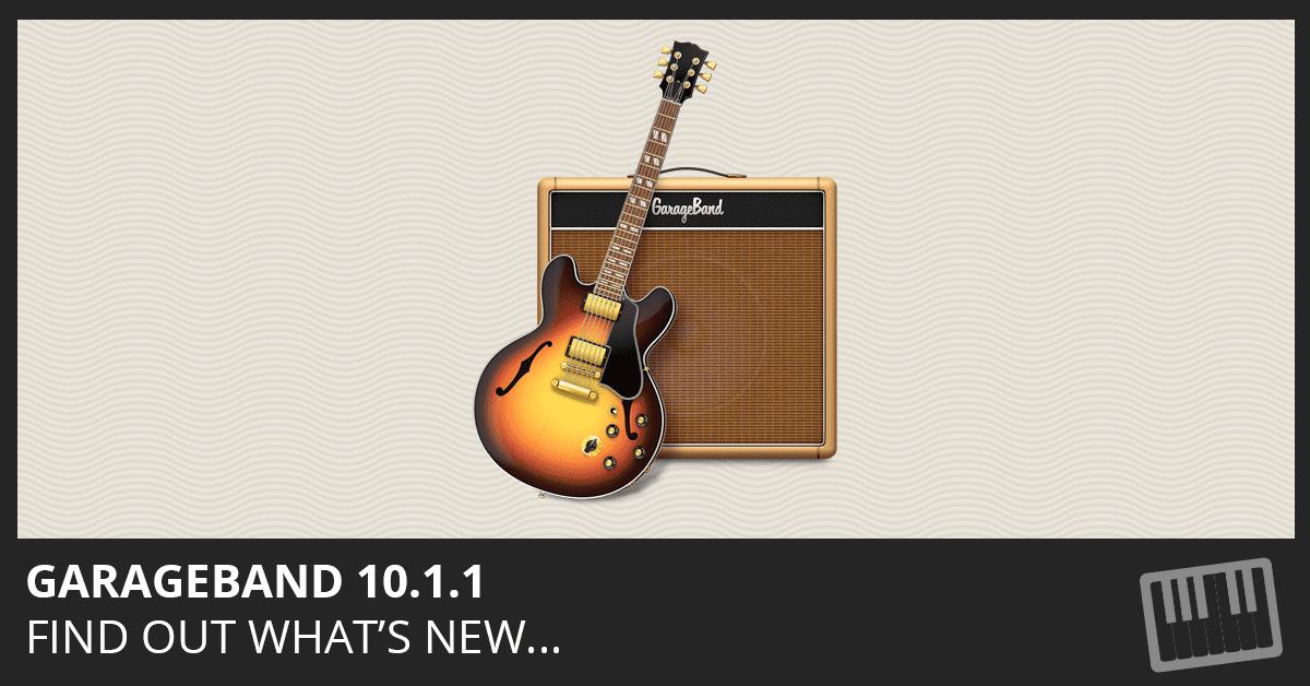 GarageBand 10.1.1 Update