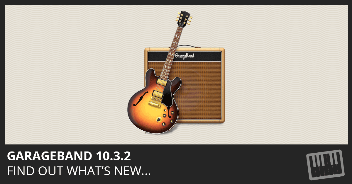 GarageBand 10.3.2 Update