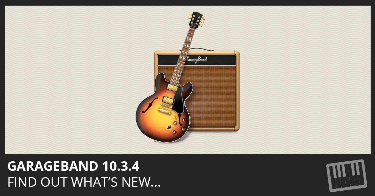 GarageBand 10.3.4 Update