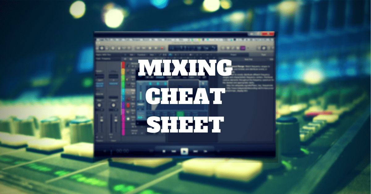 Mixing Cheat Sheet