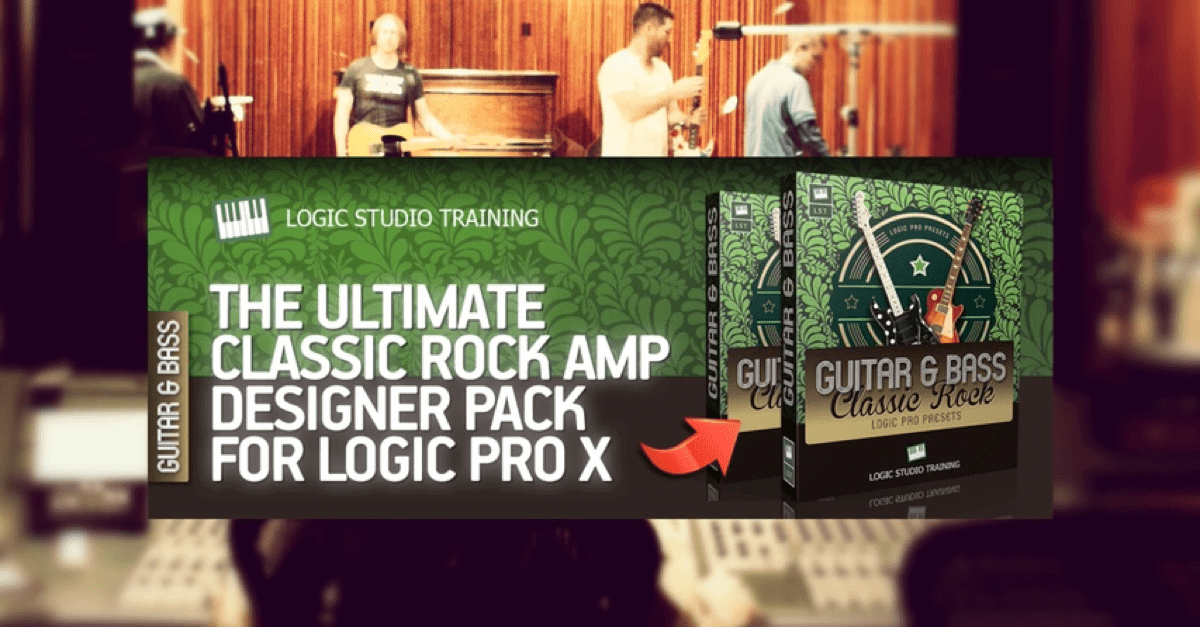 The Ultimate Classic Rock Amp Designer Pack for Logic Pro X